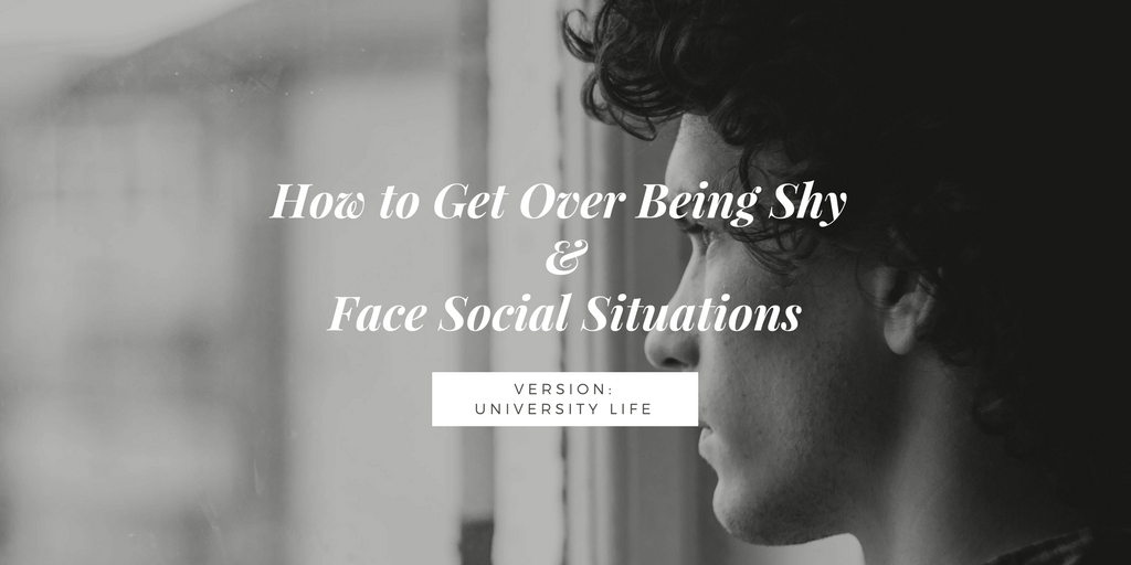 How to Get Over Being Shy &Face Social Situations